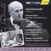 Carl Schuricht-Collection - Bruch, Goetz, Grieg, Volkmann