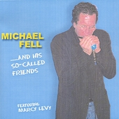 Michael Fell: Michael Fell and His So-Called Friends