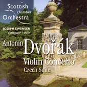 Dvorak: Violin Concerto, etc / Swensen, Scottish Chamber