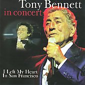 Tony Bennett: In Concert: I Left My Heart in San Francisco