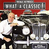 What a Classic! - Tchaikovsky, Rinck, et al / Thomas Heywood