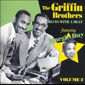 The Griffin Brothers: Blues with a Beat, Vol. 2 *