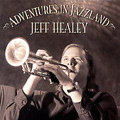 Jeff Healey: Adventures in Jazzland
