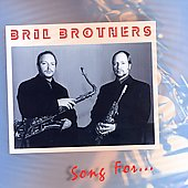 The Bril Brothers: Song for...