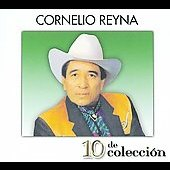 Cornelio Reyna: 10 de Colleccion [Digipak]