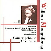 Schubert: Symphony no 9, Rosamunde Ov;  Gluck / Mengelberg, et al