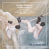 Eliasson: Double Concerto, Sinfonia for Strings / Gustavsson, Swedish Radio SO, et al