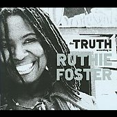 Ruthie Foster: The Truth According to Ruthie Foster [Digipak]