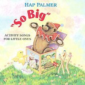 Hap Palmer: So Big: Activity Songs for Little Ones