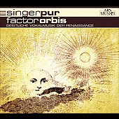 Factor orbis - Sacred Vocal Music of the Renaissance - Victoria, Lassus, Obrecht, Byrd, etc / Singer Pur