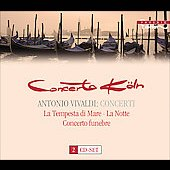 Vivaldi: Concerti, La tempesta di mare, etc / Concerto K&ouml;ln