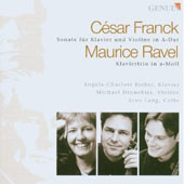 Cesar Franck: Violin Sonata in A; Ravel: Piano Trio in A Minor / Bieber, Dinnebier, Lang
