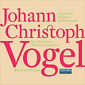 Johann Christoph Vogel: Three Symphonies / Reinhard Goebel