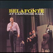 Harry Belafonte: Belafonte at Carnegie Hall [W/Remastered Versions]