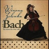 J.S. Bach: Six Suites For Unaccompanied Cello / Winona Zelenka
