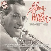 Glenn Miller: Greatest Hits [Publicdom] [Box]