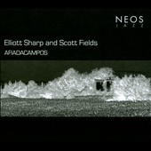 Elliott Sharp/Scott Fields: Afiadacampos [Digipak]