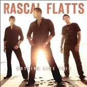 Rascal Flatts: Nothing Like This