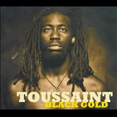 Toussaint: Black Gold