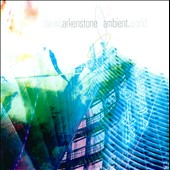 David Arkenstone: Ambient World