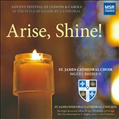 Arise, Shine! / Advent Festival of Lessons & Carols in the style of Salisbury Cathedral