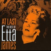 Etta James: At Last: The Best of Etta James