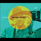 Harry Manx/Kevin Breit: Strictly Whatever [Digipak]