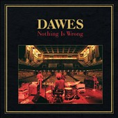 Dawes: Nothing Is Wrong