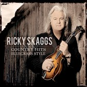 Ricky Skaggs: Country Hits: Bluegrass Style [Digipak]