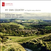 My Own Country: An English song collection / Felicity Lott, soprano; Graham Johnson, piano