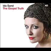 Ida Sand: The Gospel Truth