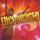 Various Artists: Encouraged: Today's Greatest Gospel Anthems
