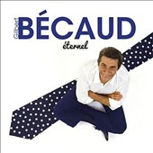 Gilbert Bécaud: Éternel: The Best of Gilbert Bécaud