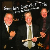 Garden District Trio/The Garden District: Live in New Orleans [Slipcase]