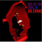 Gil Evans/Gil Evans Orchestra: Out of the Cool [Bonus Tracks]