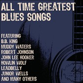 Various Artists: All Time Greatest Blues Songs [Box]