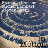 Alexey Lapin (Piano)/François Carrier/Michel Lambert (Drums): In Motion *
