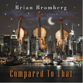 Brian Bromberg: Compared to That *