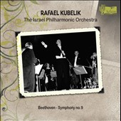 Beethoven: Symphony No. 9 / Rafael Kubelik - Israel PO (rec. live, 4/25/1958)