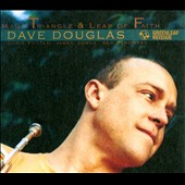 Dave Douglas (Trumpet): Magic Triangle/Leap of Faith [Digipak]
