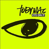 tobyMac: Eye on It