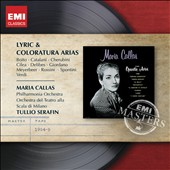 Lyric and Coloratura Arias - by Boito, Catalani, Cherubini, Cilea, Spontini, Giordan, Meyerbeer at al. / Maria Callas, soprano