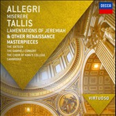 Allegri: Miserere; Tallis: Lamentations of Jeremiah & other Renaissance masterpieces