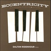 Dalton Ridenhour: Eccentricity: Ragtime, Stride and Blues