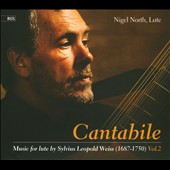 Sylvius Leopold Weiss: Cantabile: Music for Lute 2 - Sonatas in D, A & G / Nigel North, lute
