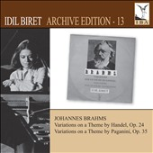 Idil Biret Archive Edition, Vol. 13: Brahms: Handel Vars., Op. 24; Paganini Vars., Op. 35 / Idil Biret, piano
