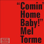 Mel Torm&#233;: Comin' Home Baby
