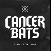 Cancer Bats: Dead Set on Living *