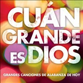 Various Artists: Cuán Grande Es Dios