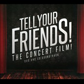 Original Soundtrack: Tell Your Friends! The Concert Film! [Digipak]